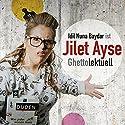 Ghettolektuell Hörspiel von Idil Baydar Gesprochen von: Idil Baydar