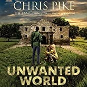 Unwanted World: The EMP Survivor Series, Book 4 | Chris Pike