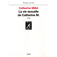 La Vie sexuelle de Catherine M. (FICTION CIE) (French Edition)