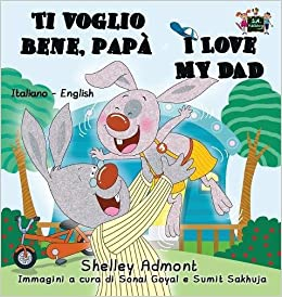 Ti Voglio Bene Papà I Love My Dad Italian English Bilingual