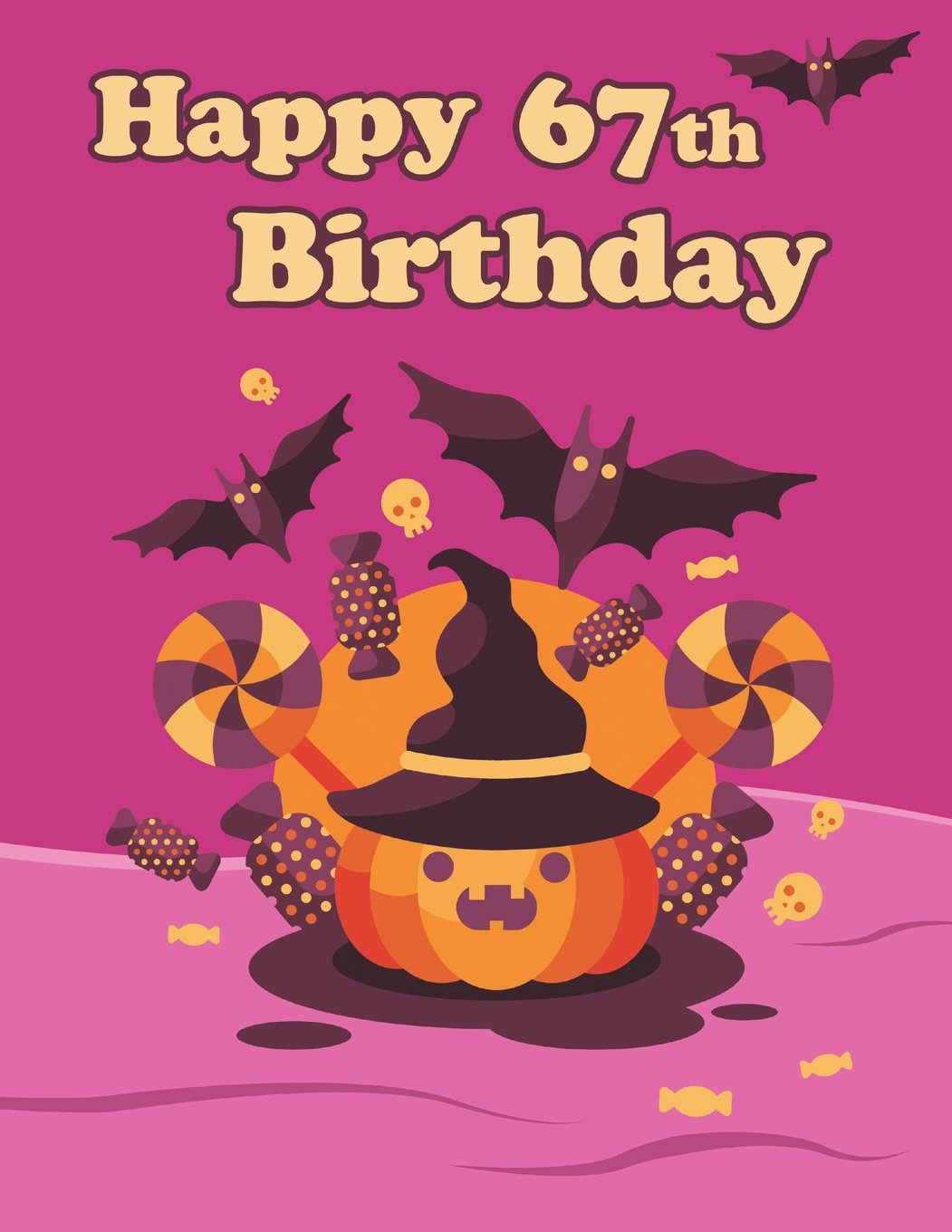 """Download Happy 67th Birthday: Cute Halloween Themed Notebook, Journal, Diary, 365 Lined Pages, Birthday Gifts for 67 Year Old Men or Women, Son or Daughter, ... Grandma, Best Friends, Book Size 8 1/2"""" x 11"""" pdf"""