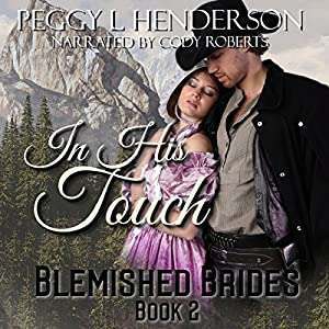 In His Touch: Blemished Brides Book 2 Audiobook