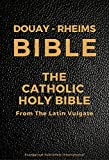 DOUAY - RHEIMS BIBLE, THE CATHOLIC HOLY BIBLE: From