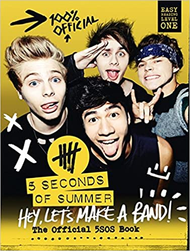 5 Seconds of Summer: Hey, Let's Make a Band!: The Official