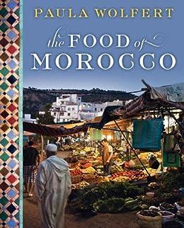 The Food of Morocco by [Wolfert, Paula]