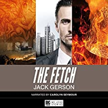 The Fetch Audiobook by Jack Gerson Narrated by Carolyn Seymour