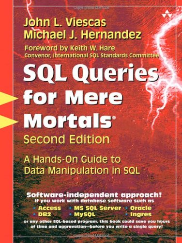 SQL Queries for Mere Mortals: A Hands-On Guide to Data Manipulation in SQL (2nd ()