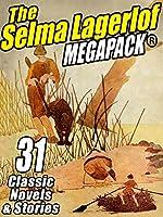 The Selma Lagerlof Megapack: 31 Classic Novels