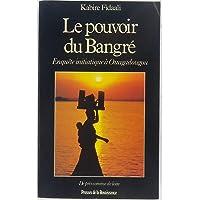 Le pouvoir du Bangré : enquête initiatique à Ouagadougou