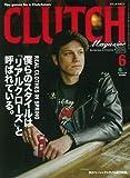 CLUTCH Magazine(クラッチマガジン) 2019年 6月号 [雑誌]