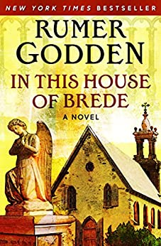 In This House of Brede: A Novel by [Godden, Rumer]
