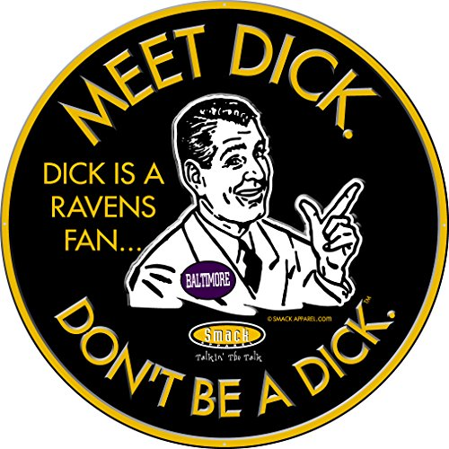 Smack Apparel Pittsburgh Fans. Don't Be A Dick. Embossed Metal Man Cave Sign