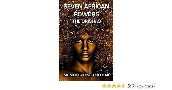 Seven African Powers: The Orishas (Mojo's African Magic Book 2)