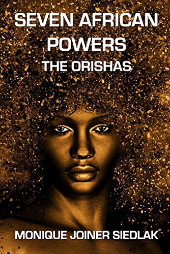 Seven African Powers: The Orishas (Mojo's African Magic Book 2)