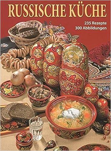 Russische Küche: Amazon.de: S. Gutcajt, Susanne Brammerloh: Bücher