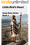 Little Bird's Heart (Snow Dove Book 2)