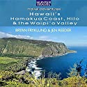 Hawaii's Hamakua Coast, Hilo & the Waipi'o Valley: Travel Adventures Audiobook by Jen Reeder, Bryan Fryklund Narrated by Sandra Parker