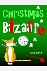 Christmas Bizarre: Humorous Cozy Mystery - Funny Adventures of Mina Kitchen - with Recipes (Mina Kitchen Cozy Comedy Series - Book 2) Kindle Edition