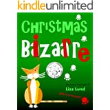 Christmas Bizarre: Humorous Cozy Mystery - Funny Adventures of Mina Kitchen - with Recipes (Mina Kitchen Cozy Comedy Series B