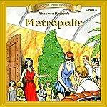 Metropolis: Bring the Classics to Life | Thea von Harbou