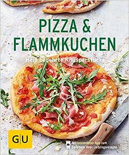 Pizza Flammkuchen Heiss Begehrte Knusperstucke Gu Kuchenratgeber