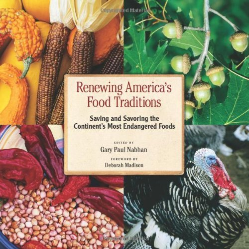 By Author Renewing America's Food Traditions: Saving and Savoring the Continent's Most Endangered Foods