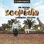 Ep. 5: Common Cuckoo (Sue Perkins Presents Zoopedia) | Sue Perkins