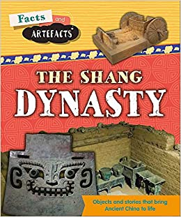 Shang Dynasty (Facts and Artefacts): Amazon co uk: Tim Cooke: Books
