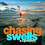Chasing Swells: Volume 1 | A. L. Goulden
