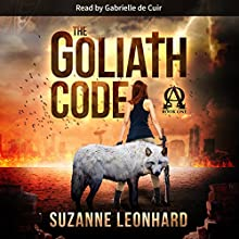 The Goliath Code: A Post-Apocalyptic Survival Thriller Audiobook by Suzanne Leonhard Narrated by Gabrielle de Cuir