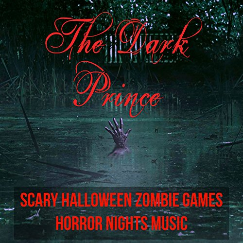 (The Dark Prince - Scary Halloween Zombie Games Horror Nights Music with Dance Party Electro Instrumental)
