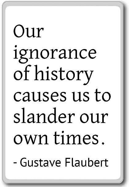 Nuestra la ignorancia de la historia nos causas a Slan ...