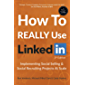 How To REALLY Use LinkedIn: Implementing Social Selling & Social Recruiting Projects At Scale (English Edition)