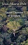 Sauver l'homme et la nature par Pelt