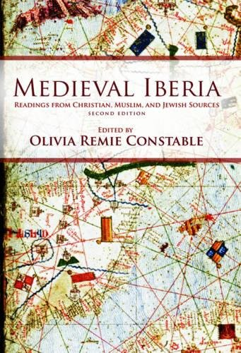 Medieval Iberia  Readings From Christian  Muslim  And Jewish Sources  The Middle Ages Series