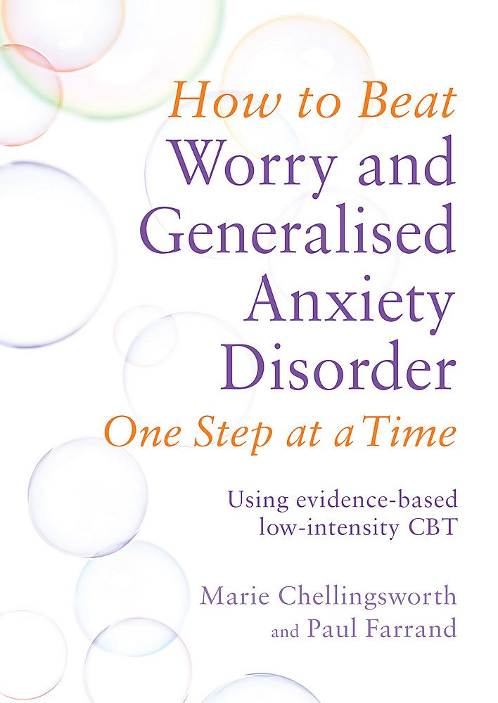 Download How to Beat Worry and Generalised Anxiety Disorder One Step at a Time: Using evidence-based low-intensity CBT pdf epub