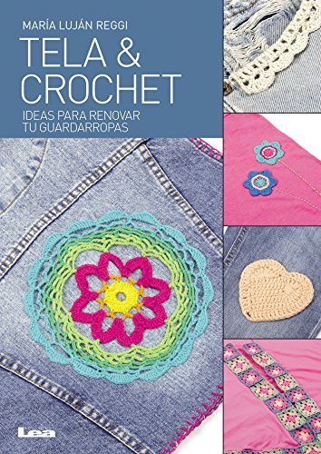 Tela y crochet (Spanish Edition) by [María Luján Reggi]