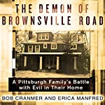 The Demon of Brownsville Road: A Pittsburgh Family's Battle with Evil in Their Home | Bob Cranmer,Erica Manfred