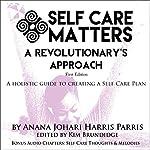Self Care Matters: A Revolutionary's Approach | Anana Johari Harris Parris