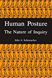 Human Posture : The Nature of Inquiry, Schumacher, John A., 0791401219
