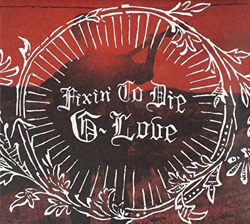 G.Love: Fixin to die (Audio CD)