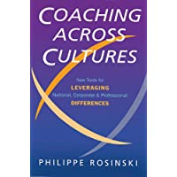 Coaching Across Cultures: New Tools for Leveraging National, Corporate and Professional Differences