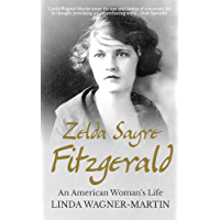 Zelda Sayre Fitzgerald: An American Woman's Life (English Edition)