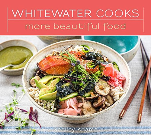 Whitewater Cooks More Beautiful Food (5)