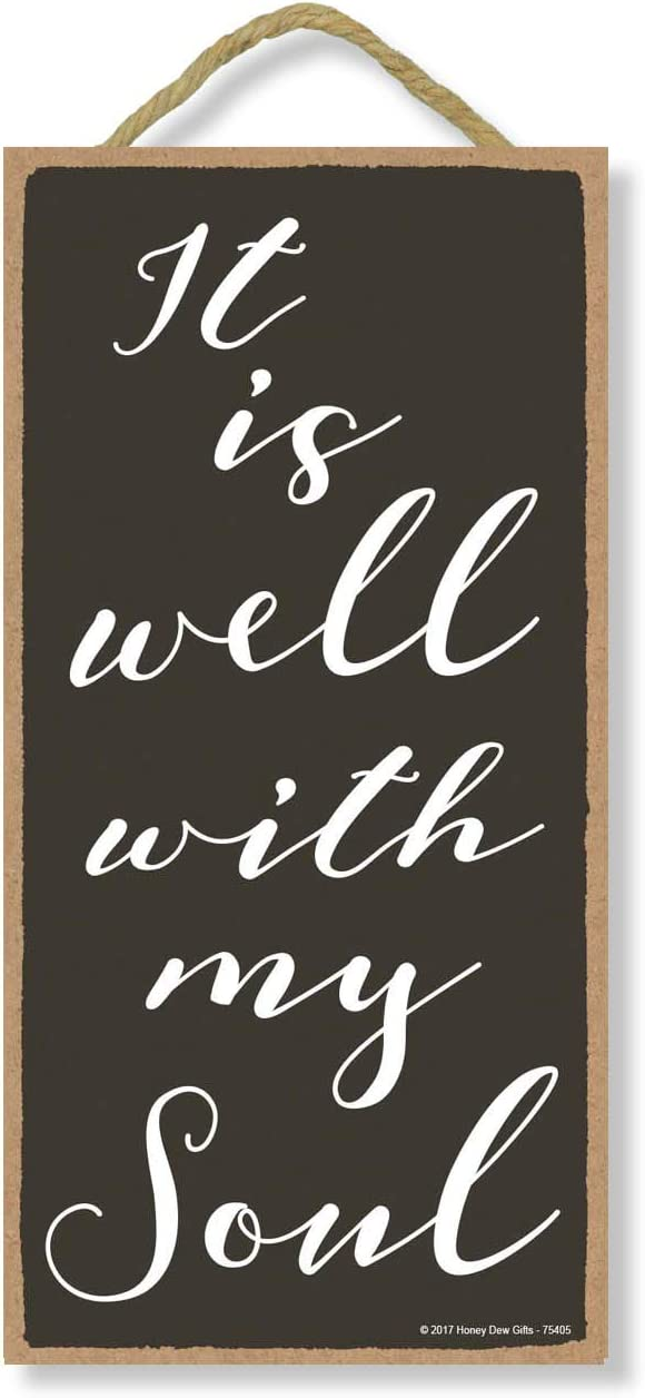 Honey Dew Gifts Wall Hanging Decorative Wood Sign, It is Well with My Soul 5 inch by 10 inch Hang on The Wall Home Decor