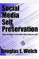 Social Media Self Preservation Kindle Edition