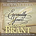 Eternally Yours: Roxton Letters Volume One: A Companion to the Roxton Family Saga, Books 1-3 Audiobook by Lucinda Brant Narrated by Alex Wyndham