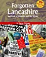 Forgotten Lancashire and Parts of Cheshire and the Wirral