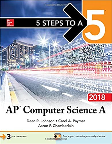 Amazon 5 steps to a 5 ap computer science a 2018 amazon 5 steps to a 5 ap computer science a 2018 9781260010336 dean r johnson carol a paymer aaron p chamberlain books fandeluxe Gallery