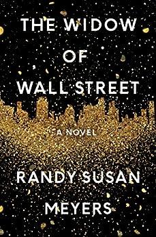 The Widow of Wall Street: A Novel by [Meyers, Randy Susan]